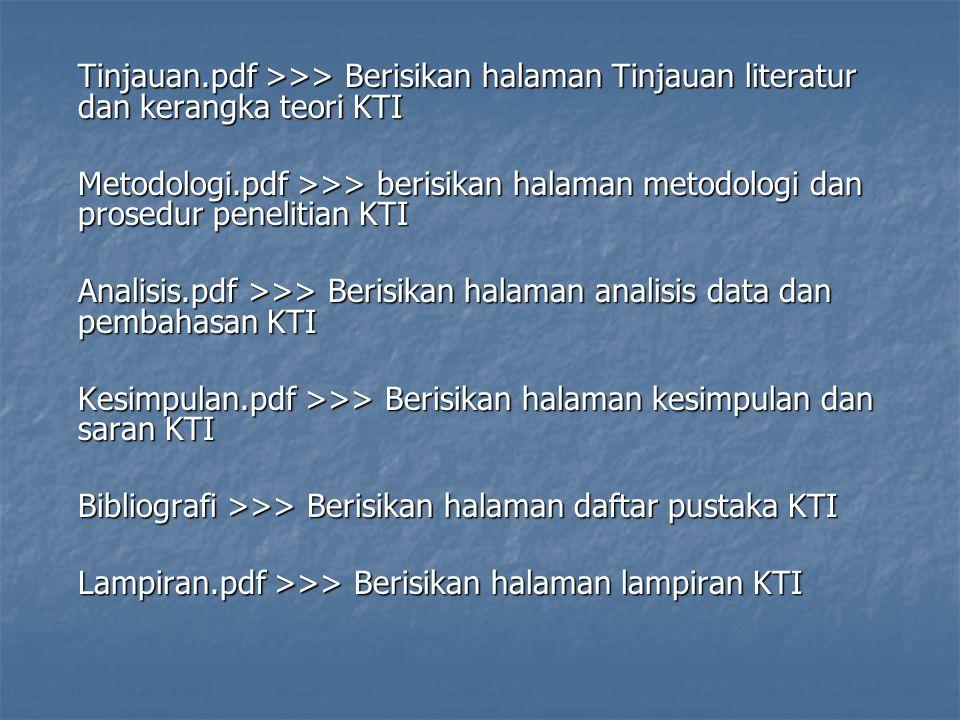 Tinjauan.pdf >>> Berisikan halaman Tinjauan literatur dan kerangka teori KTI Metodologi.pdf >>> berisikan halaman metodologi dan prosedur penelitian K