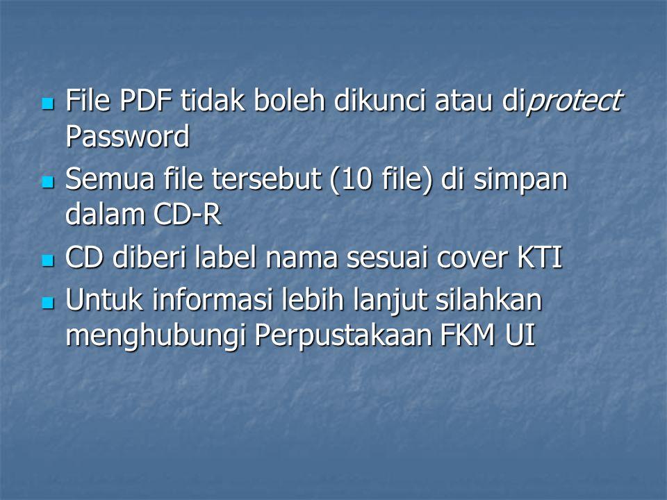 File PDF tidak boleh dikunci atau diprotect Password File PDF tidak boleh dikunci atau diprotect Password Semua file tersebut (10 file) di simpan dala