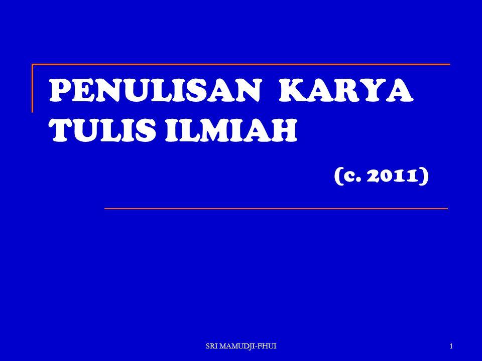 SRI MAMUDJI-FHUI1 PENULISAN KARYA TULIS ILMIAH (c. 2011)