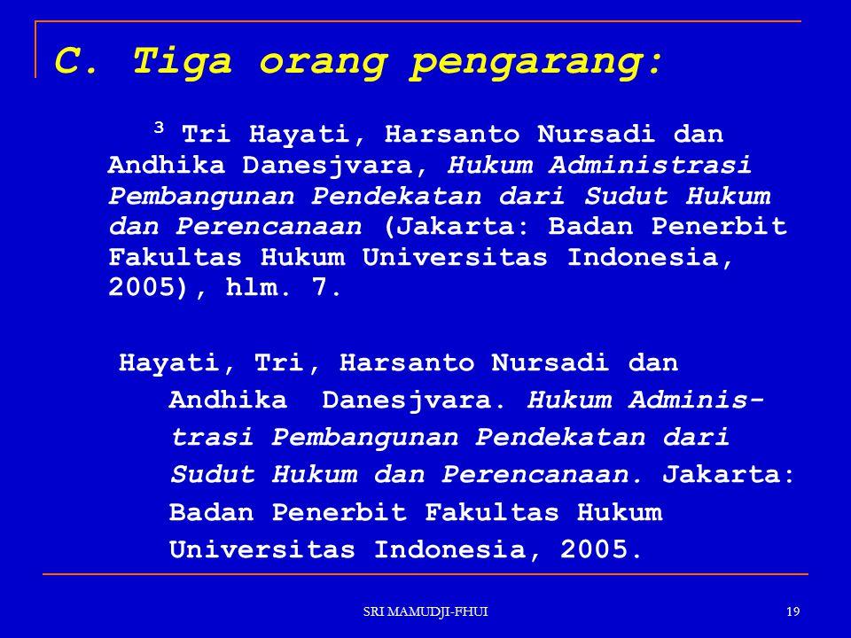 SRI MAMUDJI-FHUI 19 C. Tiga orang pengarang: 3 Tri Hayati, Harsanto Nursadi dan Andhika Danesjvara, Hukum Administrasi Pembangunan Pendekatan dari Sud