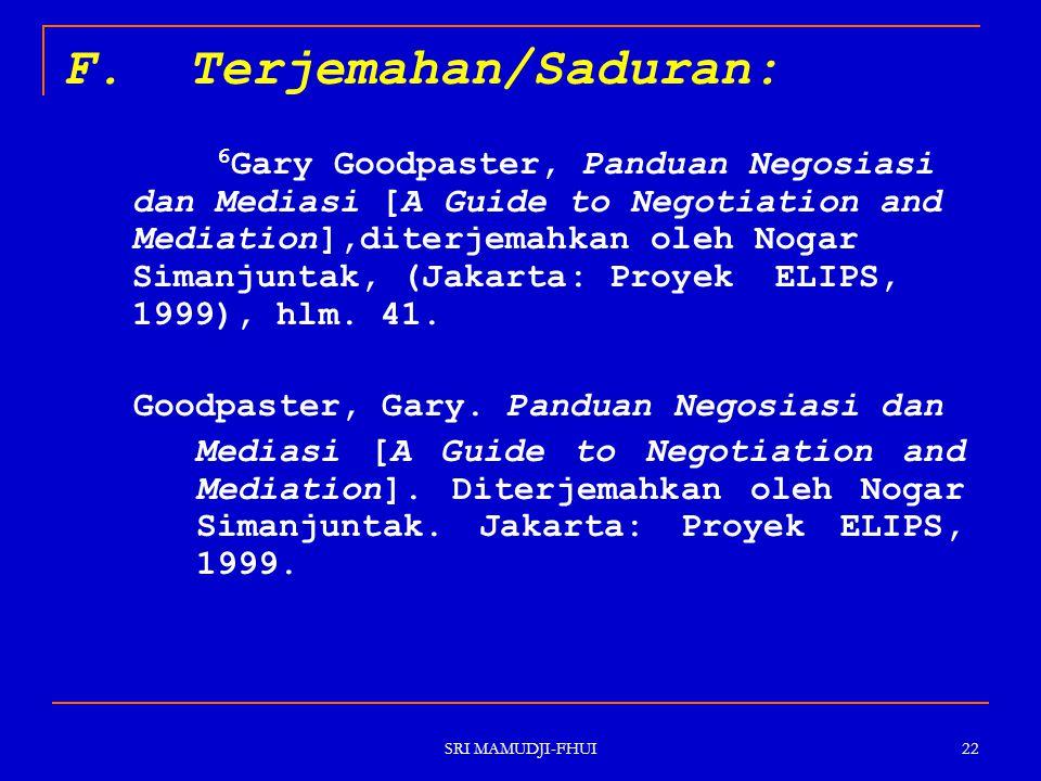 SRI MAMUDJI-FHUI 22 F. Terjemahan/Saduran: 6 Gary Goodpaster, Panduan Negosiasi dan Mediasi [A Guide to Negotiation and Mediation],diterjemahkan oleh