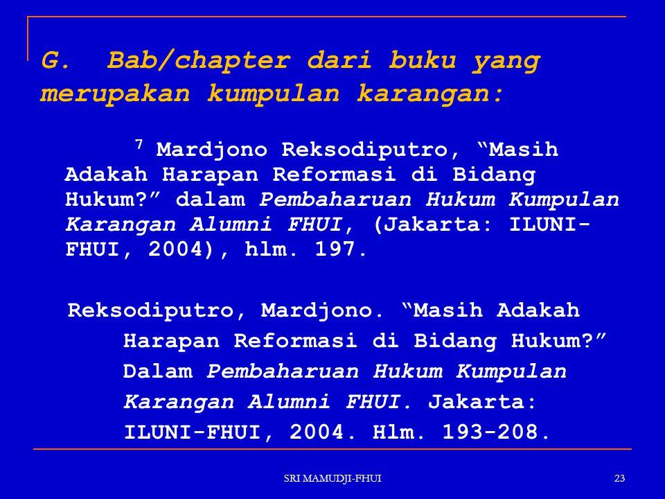 """SRI MAMUDJI-FHUI 23 G.Bab/chapter dari buku yang merupakan kumpulan karangan: 7 Mardjono Reksodiputro, """"Masih Adakah Harapan Reformasi di Bidang Hukum"""