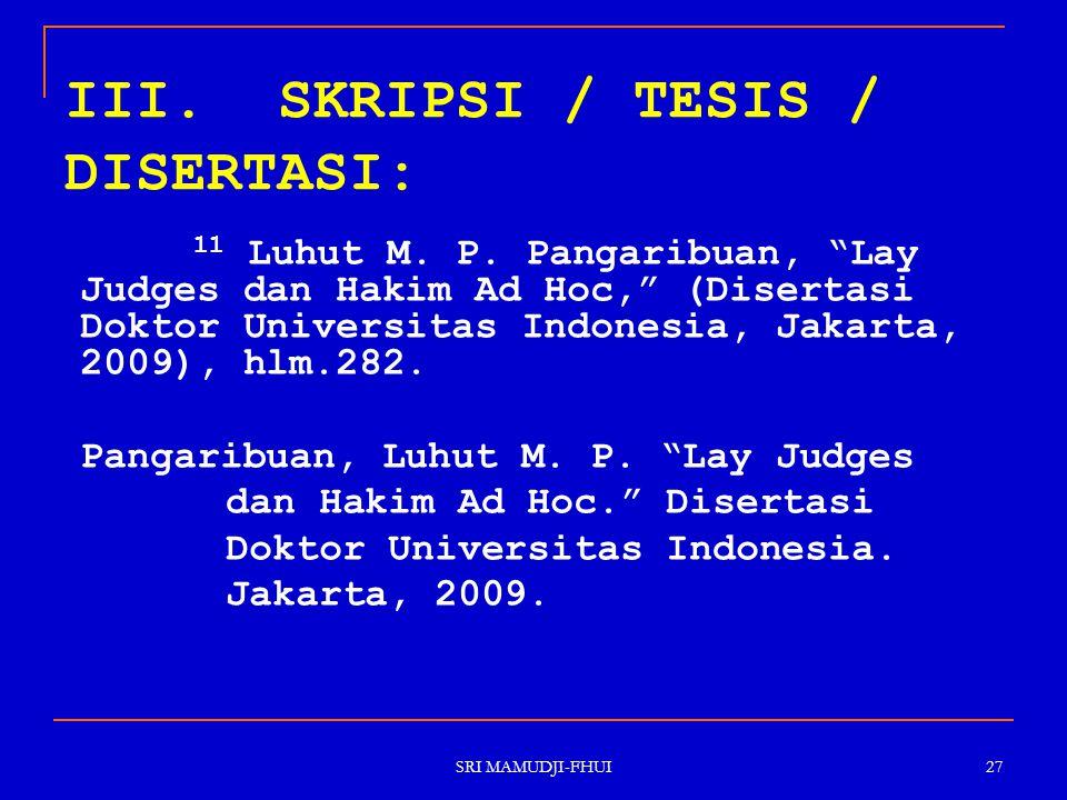 """SRI MAMUDJI-FHUI 27 III. SKRIPSI / TESIS / DISERTASI: 11 Luhut M. P. Pangaribuan, """"Lay Judges dan Hakim Ad Hoc,"""" (Disertasi Doktor Universitas Indones"""
