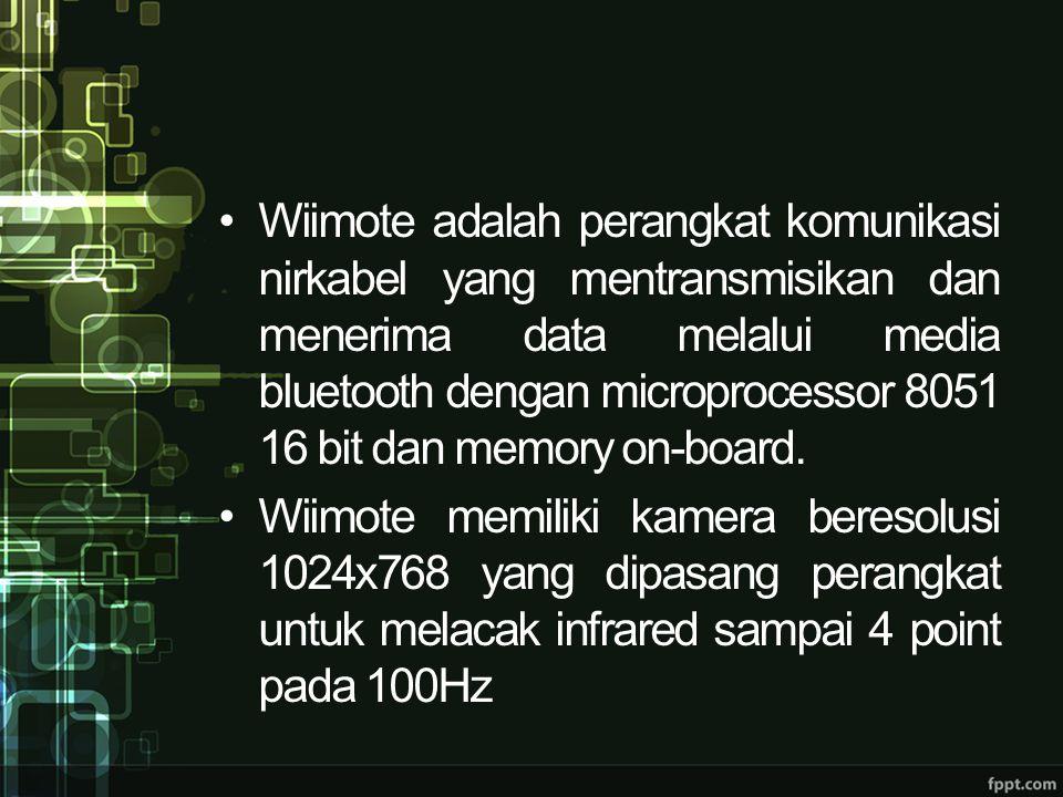 Wiimote adalah perangkat komunikasi nirkabel yang mentransmisikan dan menerima data melalui media bluetooth dengan microprocessor 8051 16 bit dan memory on-board.