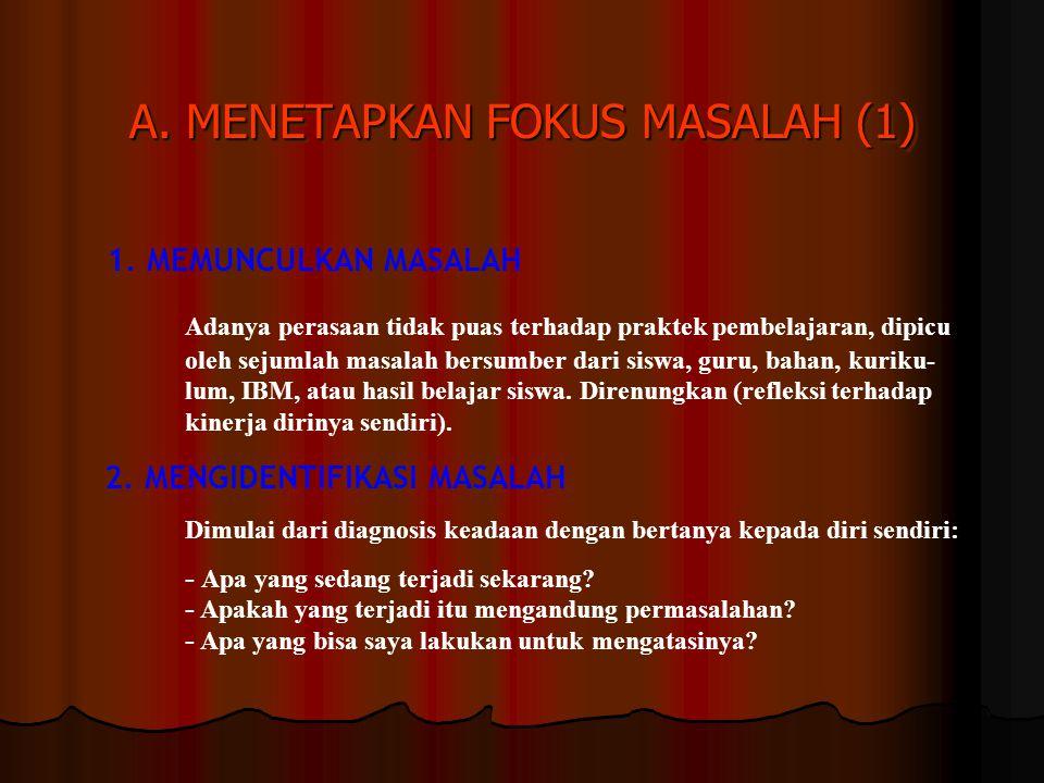 A.MENETAPKAN FOKUS MASALAH (1) 1.
