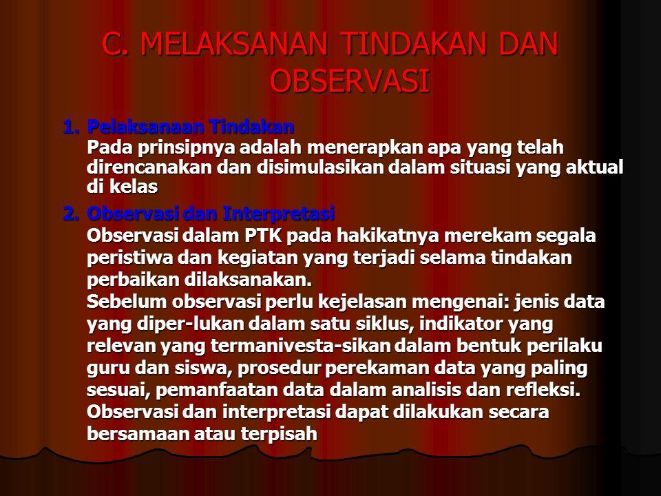 C.MELAKSANAN TINDAKAN DAN OBSERVASI 1.