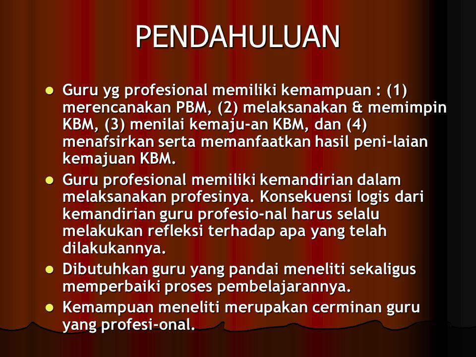Guru yg profesional memiliki kemampuan : (1) merencanakan PBM, (2) melaksanakan & memimpin KBM, (3) menilai kemaju-an KBM, dan (4) menafsirkan serta memanfaatkan hasil peni-laian kemajuan KBM.