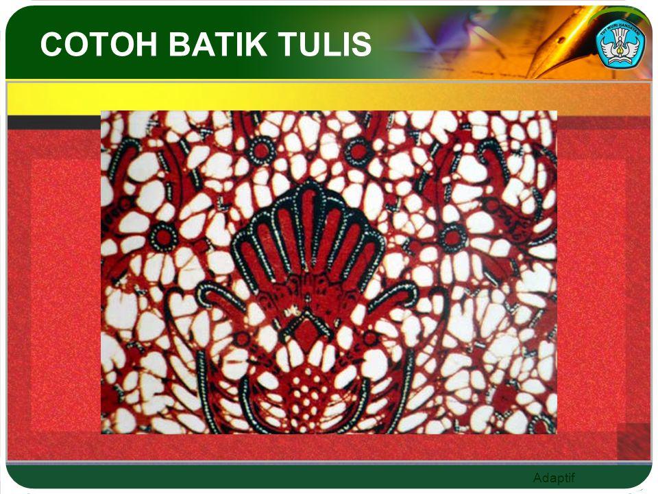 Adaptif COTOH BATIK TULIS