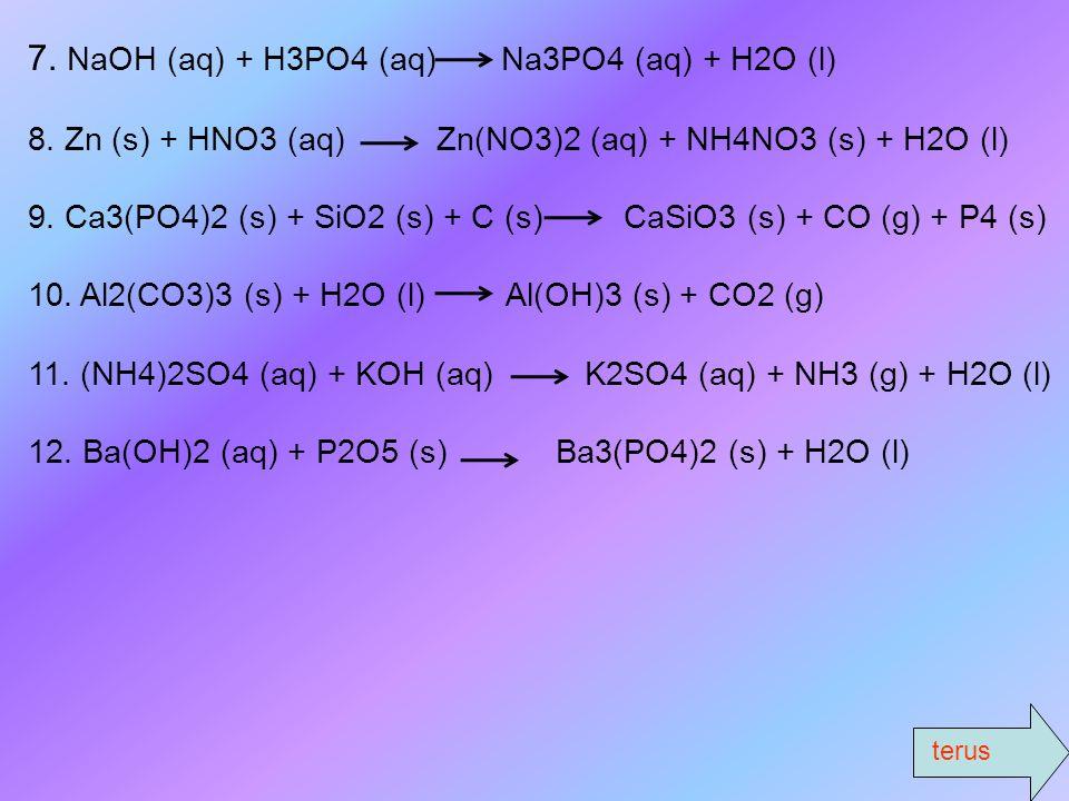 terus 10 Setarakan persamaan reaksi berikut: 1. C2H6 (g) + O2 (g) CO2 (g) + H2O (g) 2. Al (s) + HCl (aq) AlCl3 + H2 (g) 3. HCl (aq) + Ca(OH)2 (aq) CaC