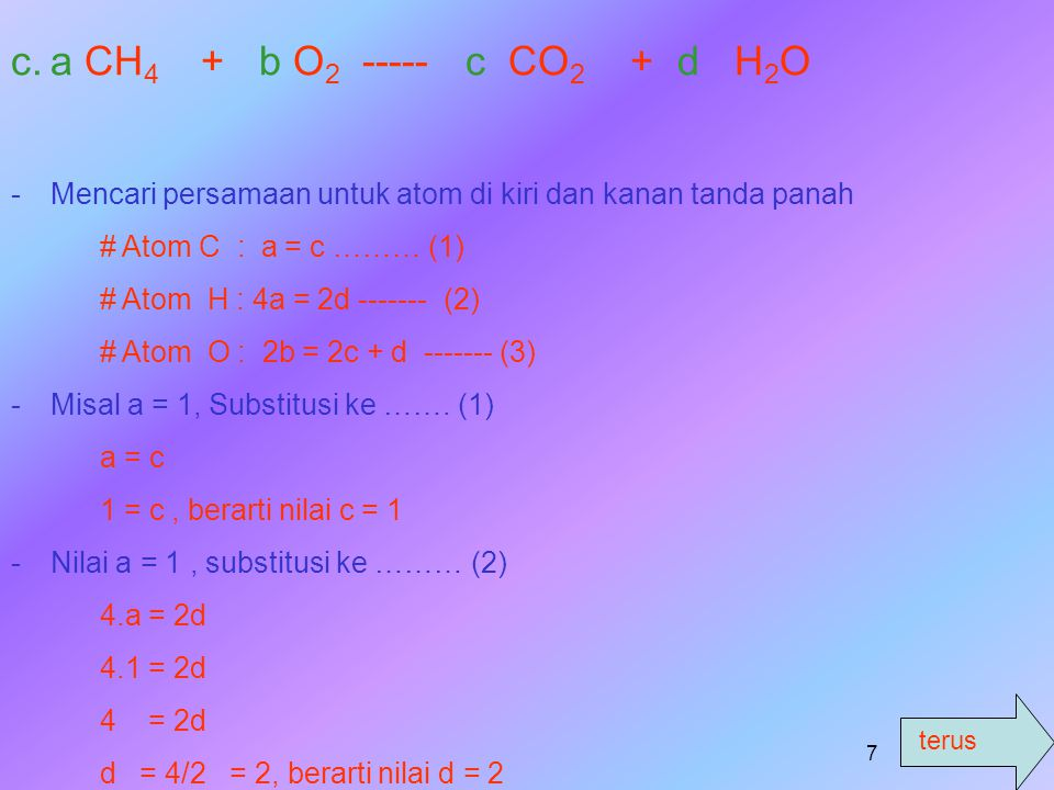 6 -N-Nilai c = 2, substitusi ke …… (2) 2b = 3c 2b = 3.2 2b = 6 b = 6/2 b = 3, berarti nilai b = 3 -G-Gantikan nilai a,b,c sebagai koefisien reaksi a N