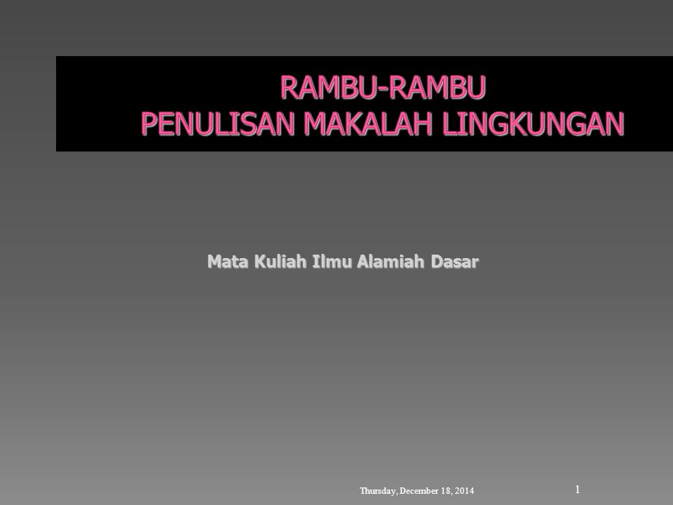 Thursday, December 18, 2014 1 Mata Kuliah Ilmu Alamiah Dasar