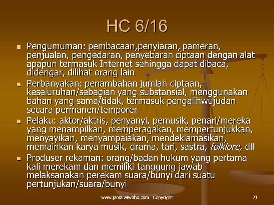 HC 6/16 Pengumuman: pembacaan,penyiaran, pameran, penjualan, pengedaran, penyebaran ciptaan dengan alat apapun termasuk Internet sehingga dapat dibaca