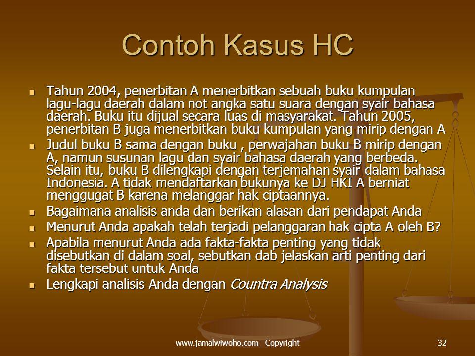 Contoh Kasus HC Tahun 2004, penerbitan A menerbitkan sebuah buku kumpulan lagu-lagu daerah dalam not angka satu suara dengan syair bahasa daerah.