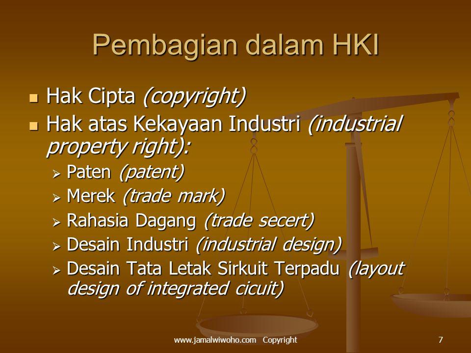 Pembagian dalam HKI Hak Cipta (copyright) Hak Cipta (copyright) Hak atas Kekayaan Industri (industrial property right): Hak atas Kekayaan Industri (industrial property right):  Paten (patent)  Merek (trade mark)  Rahasia Dagang (trade secert)  Desain Industri (industrial design)  Desain Tata Letak Sirkuit Terpadu (layout design of integrated cicuit) 7www.jamalwiwoho.com Copyright