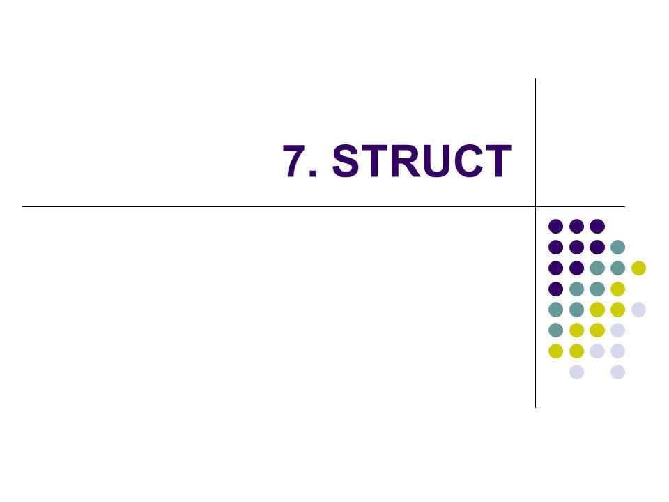 Definisi STRUKTUR (STRUCT) Struktur (struct) adalah koleksi dari variabel yang dinyatakan dengan sebuah nama, dengan sifat setiap variabel dapat memiliki tipe yang berlainan.