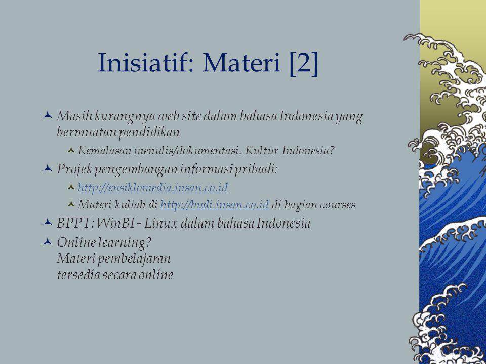 Inisiatif: Materi [2] Masih kurangnya web site dalam bahasa Indonesia yang bermuatan pendidikan Kemalasan menulis/dokumentasi.