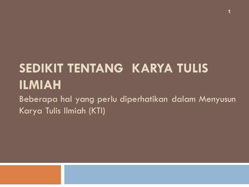 SUMBER : 2  Peraturan Kepala LAN-RI., Nomor 5 tahun 2009, tentang Pedoman Penulisan Modul Pendidikan dan Pelatihan, Jakarta  Depkes RI., Pusdiklat Pegawai, 2003, Pedoman Penyusunan Kurikulum & Modul Pelatihan Berorientasi Pembelajaran, Jakarta  Penulisan Karya Ilmiah : Skripsi, Tesis, Atau Desertasi Model Universitas Negeri Malang, diakses 29-9-2011
