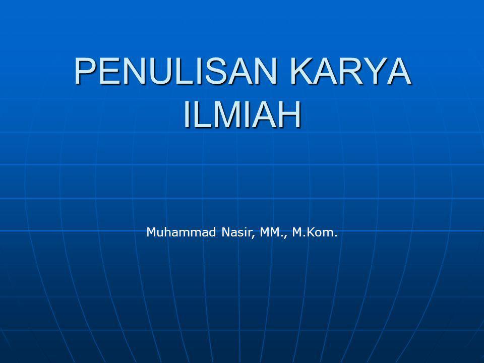 PENULISAN KARYA ILMIAH Muhammad Nasir, MM., M.Kom.