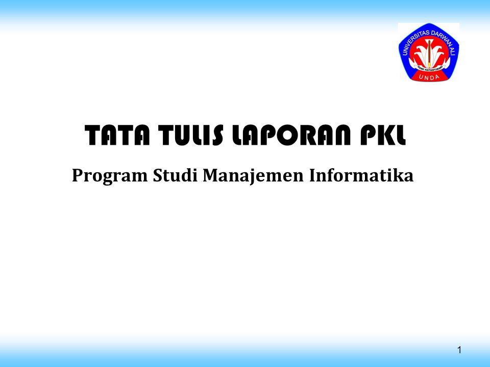 TATA TULIS LAPORAN PKL Program Studi Manajemen Informatika 1