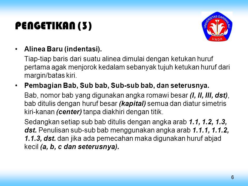 PENGETIKAN (3) Alinea Baru (indentasi).