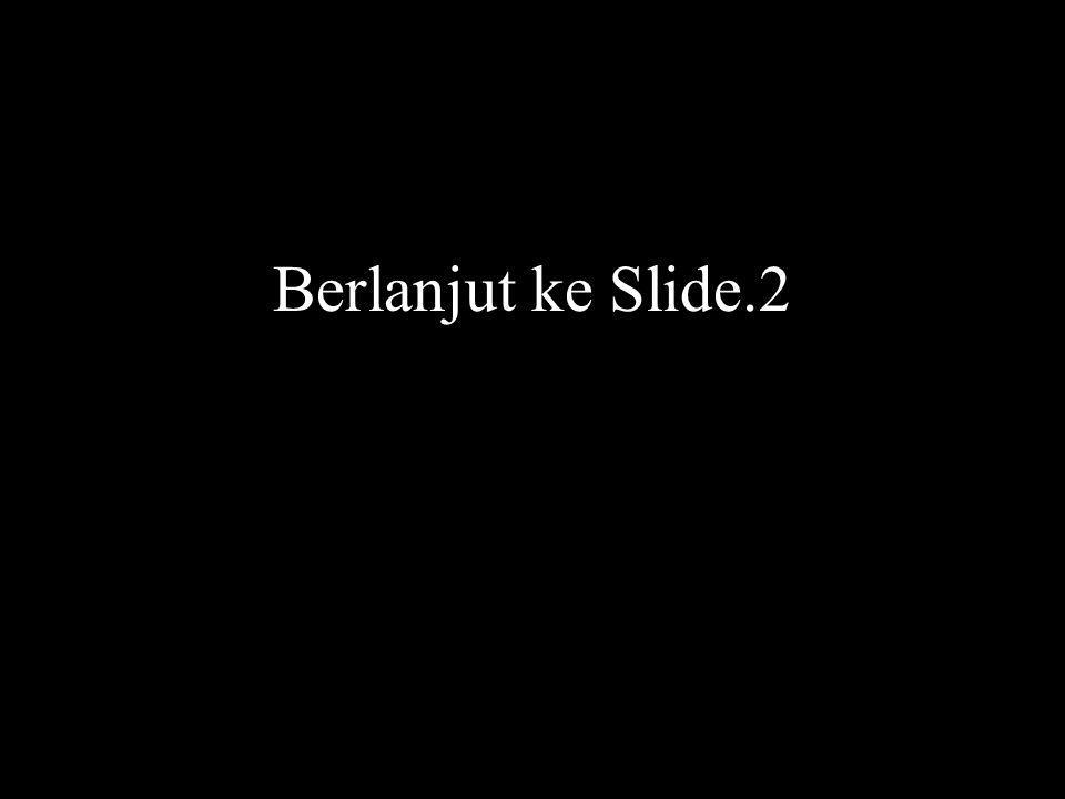 Berlanjut ke Slide.2