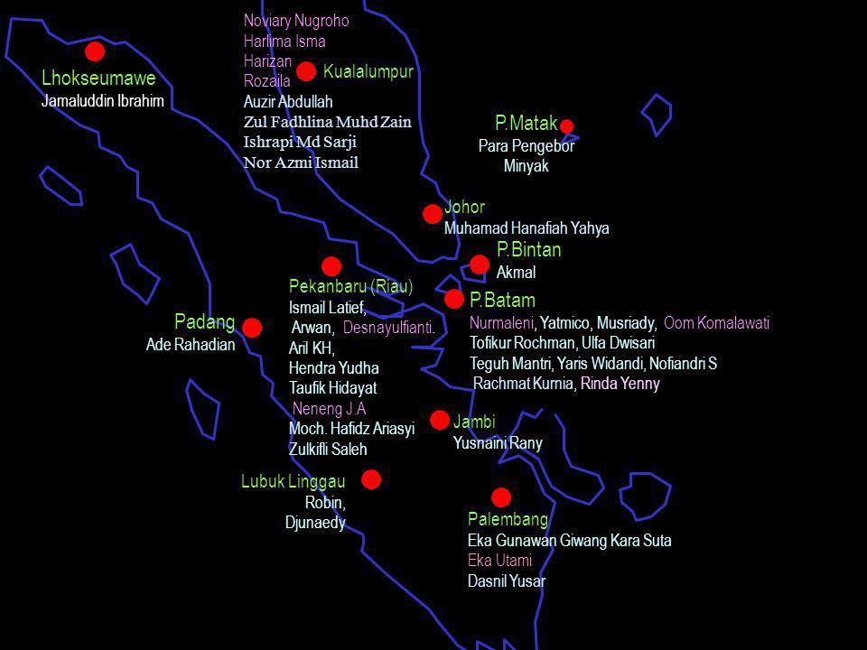 Lhokseumawe Jamaluddin Ibrahim Padang Ade Rahadian P.Matak Para Pengebor Minyak P.Bintan Akmal P.Batam Nurmaleni, Yatmico, Musriady, Oom Komalawati To