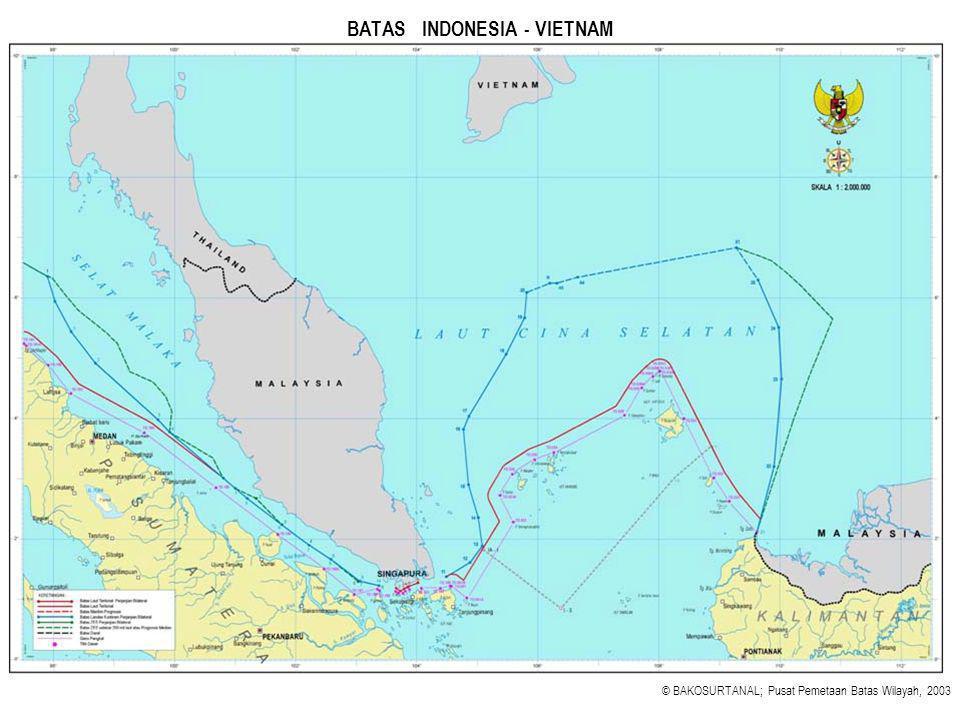 BATAS INDONESIA - VIETNAM © BAKOSURTANAL; Pusat Pemetaan Batas Wilayah, 2003
