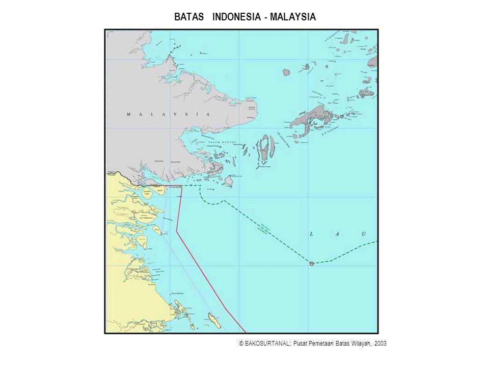 BATAS INDONESIA - MALAYSIA © BAKOSURTANAL; Pusat Pemetaan Batas Wilayah, 2003