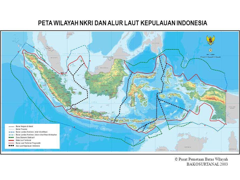 © Pusat Pemetaan Batas Wilayah BAKOSURTANAL 2003 PETA WILAYAH NKRI DAN ALUR LAUT KEPULAUAN INDONESIA
