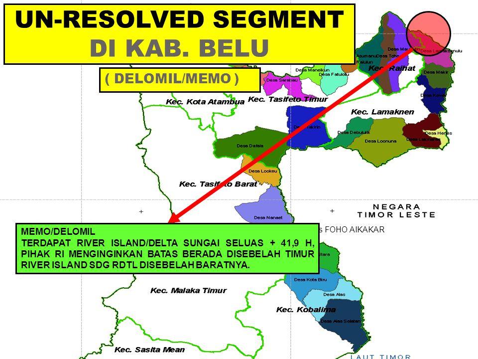 Ds FOHO AIKAKAR MEMO/DELOMIL TERDAPAT RIVER ISLAND/DELTA SUNGAI SELUAS + 41,9 H, PIHAK RI MENGINGINKAN BATAS BERADA DISEBELAH TIMUR RIVER ISLAND SDG R
