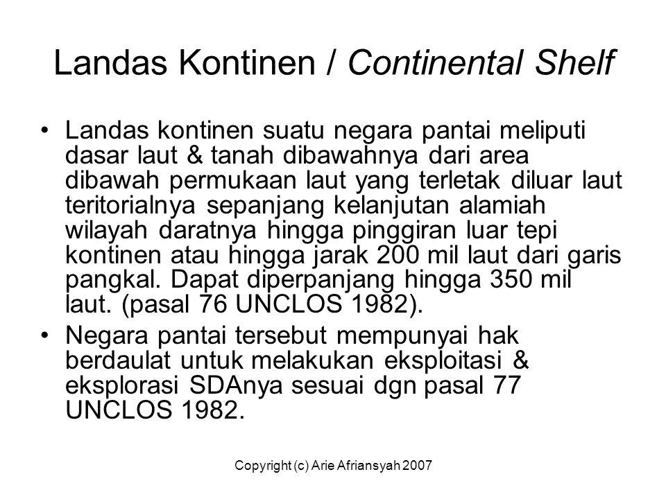 Landas Kontinen / Continental Shelf Landas kontinen suatu negara pantai meliputi dasar laut & tanah dibawahnya dari area dibawah permukaan laut yang t