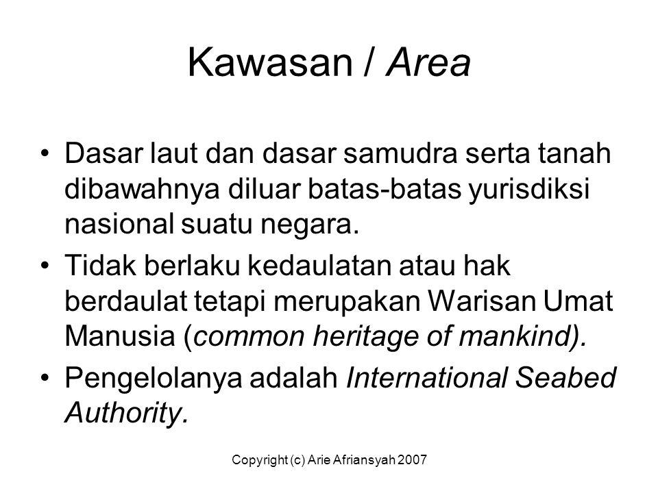 Kawasan / Area Dasar laut dan dasar samudra serta tanah dibawahnya diluar batas-batas yurisdiksi nasional suatu negara. Tidak berlaku kedaulatan atau