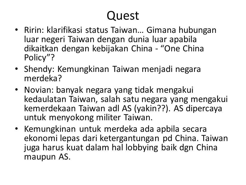 Quest Ririn: klarifikasi status Taiwan… Gimana hubungan luar negeri Taiwan dengan dunia luar apabila dikaitkan dengan kebijakan China - One China Policy .