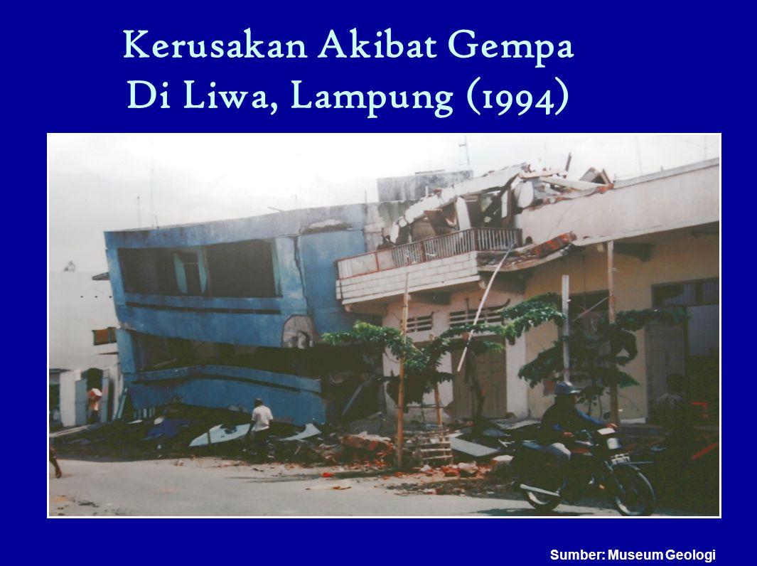 Kerusakan Akibat Gempa Di Liwa, Lampung (1994) Sumber: Museum Geologi