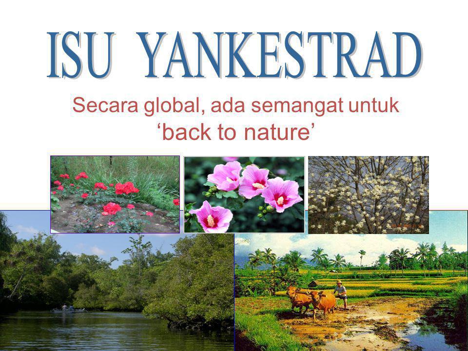 DIT BINA KESKOM 8 8 8 Secara global, ada semangat untuk 'back to nature'