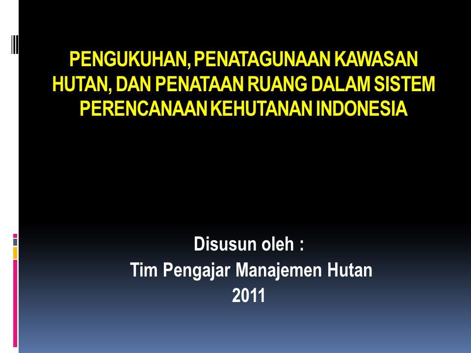 LUAS KAWASAN HUTAN DAN PERAIRAN (Statistik Kehutanan Indonesia 2008) FUNGSI HUTANLUAS (Juta HA)% 1HUTAN KONSERVASI 23,54 17,16% 1.1.KSA/KPA 23,3016,99% 1.1.1.Perairan 3,402,48% 1.1.2.Daratan 19,9114,52% 1.2.Taman Buru 0,230,17% 2HUTAN LINDUNG 31,60 23,05% 3HUTAN PRODUKSI 81,99 59,79% 3.1.Hutan Produksi Terbatas (HPT) 22,5016,41% 3.2.Hutan Produksi Tetap (HP) 36,6926,76% 3.3.Hutan Produksi Yang Dapat Dikonversi (HPK) 22,8016,62% KAWASAN HUTAN (Daratan) 133,74 97,52% KAWASAN HUTAN DAN PERAIRAN 137,14 100,00%