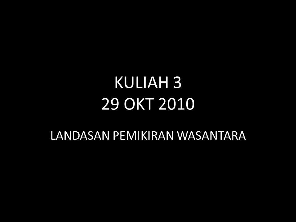 KULIAH 3 29 OKT 2010 LANDASAN PEMIKIRAN WASANTARA