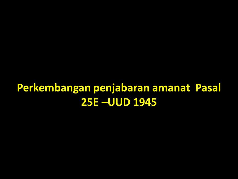 Pasal 25 E UUD 1945 NKRI vis a vis Pasal 10 UU NO 24/2000 ttg Perjanjian Internasional Pasal 25-E UUD 1945 NKRI adalah sebuah negara kepulauan berciri nusantara dengan wilayah yang batas-batas dan hak-haknya ditetapkan dengan undang-undang Pasal 10 UU NO 24/2000 Tentang Perjanjian Internasional Pegesahan perjanjian internasional dilakukan dengan undang-undang apabila berkenaan dengan penetapan batas wilayah