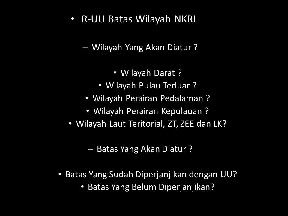 Pasal 25 E UUD 1945 NKRI adalah : -Negara Kepulauan -Batas dan Haknya Ditetapkan UU Negara Kepulauan Diakui Hukum Internasional dan Diatur Dalam UU Na