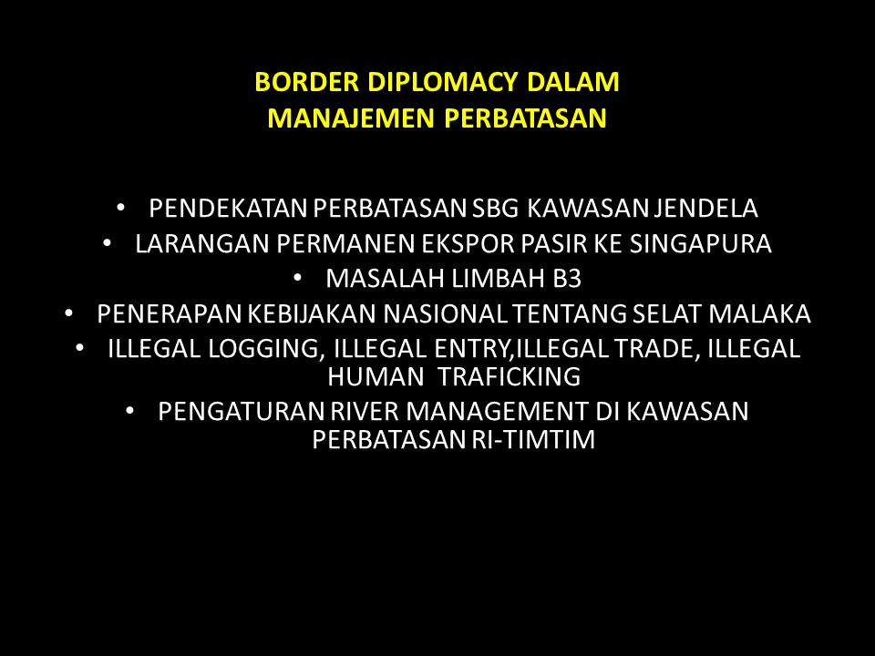 PRIORITAS PERUNDINGAN Darat – Timtim – Kaltim – Sabah – Kalbar – Serawak Laut – Singapura – RI-Filipina – RI-Malaysia – RI-Palau – RI-Timtim