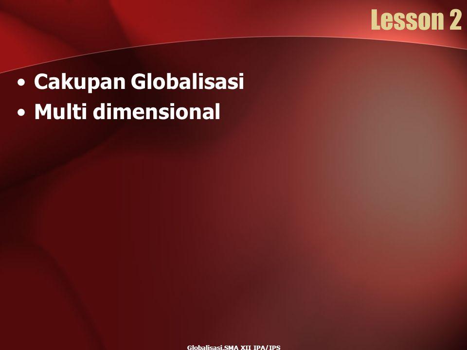 Lesson 2 Cakupan Globalisasi Multi dimensional