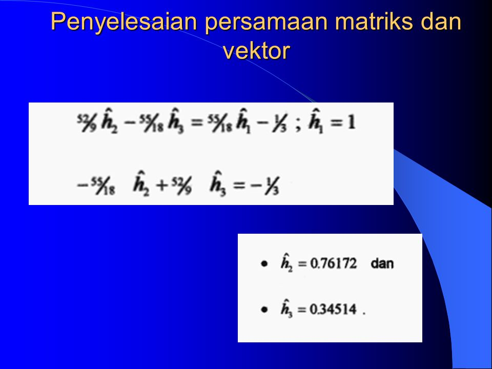 Penyelesaian persamaan matriks dan vektor