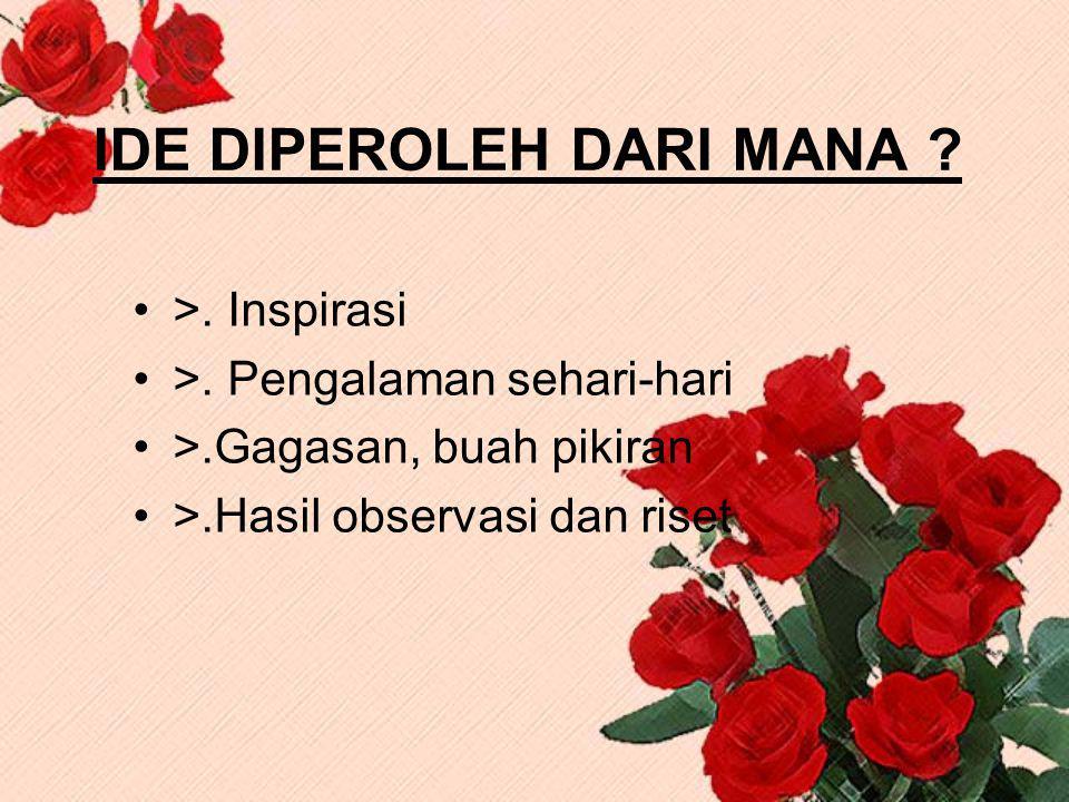 IDE DIPEROLEH DARI MANA . >. Inspirasi >.