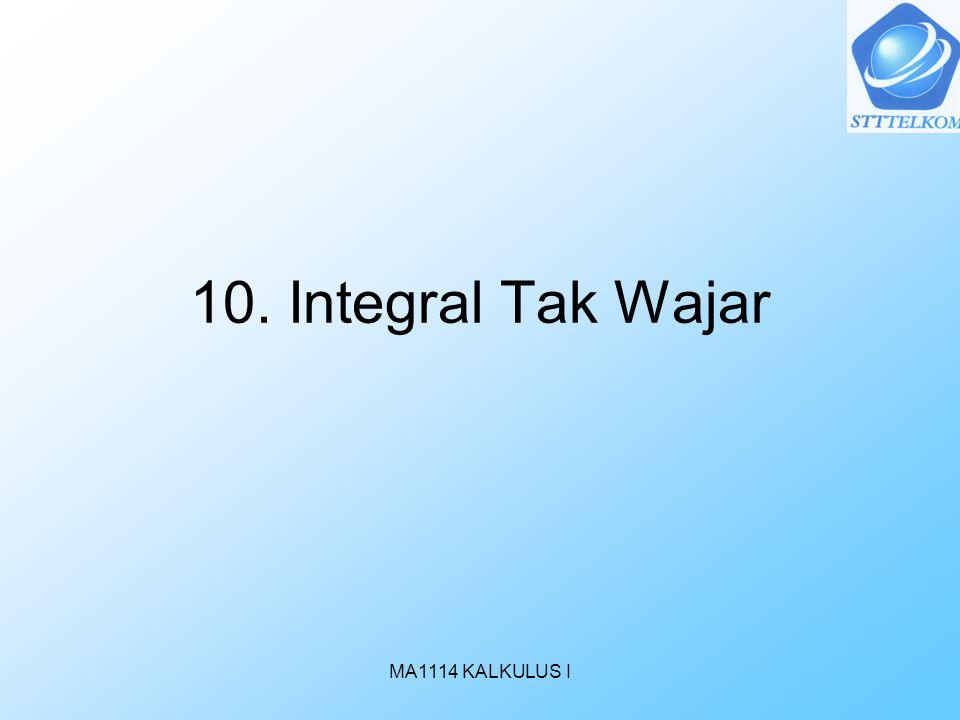 MA1114 KALKULUS I 10. Integral Tak Wajar