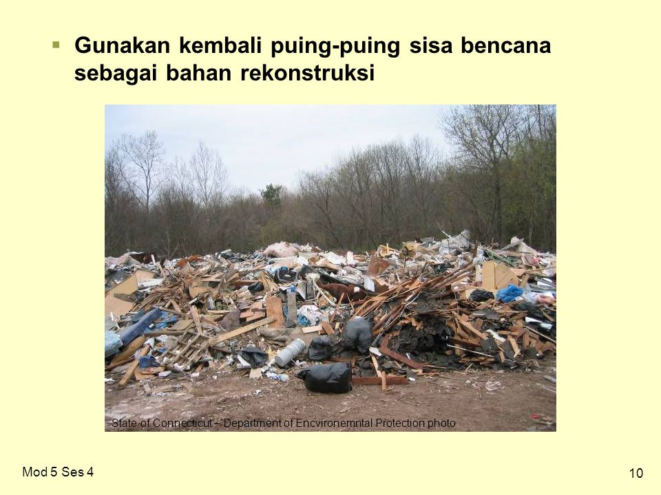 10 Mod 5 Ses 4  Gunakan kembali puing-puing sisa bencana sebagai bahan rekonstruksi State of Connecticut – Department of Encvironemntal Protection photo