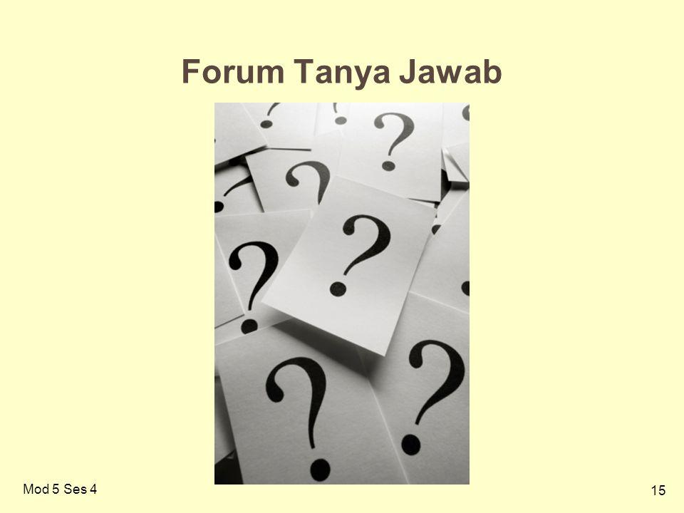 15 Mod 5 Ses 4 Forum Tanya Jawab
