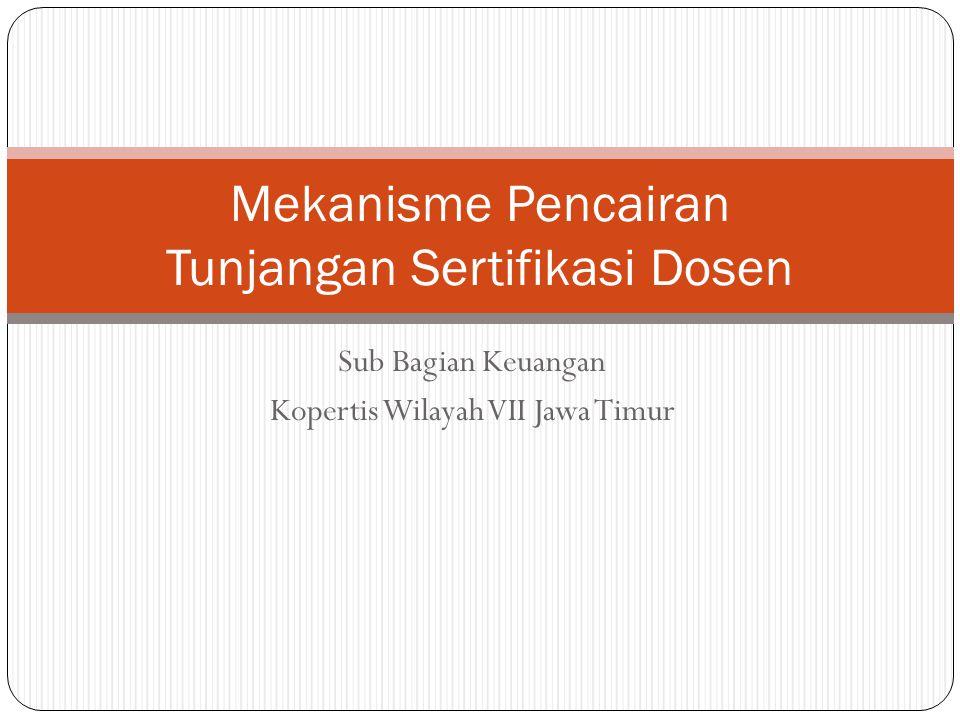 Sub Bagian Keuangan Kopertis Wilayah VII Jawa Timur Mekanisme Pencairan Tunjangan Sertifikasi Dosen