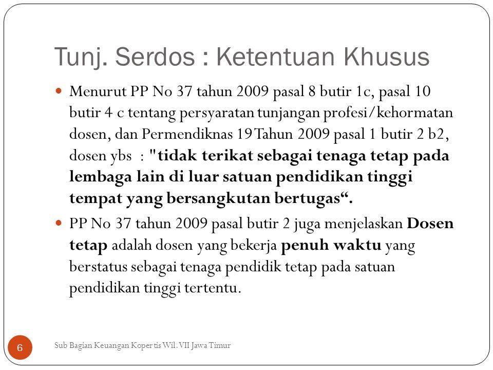 Tunj. Serdos : Ketentuan Khusus Menurut PP No 37 tahun 2009 pasal 8 butir 1c, pasal 10 butir 4 c tentang persyaratan tunjangan profesi/kehormatan dose