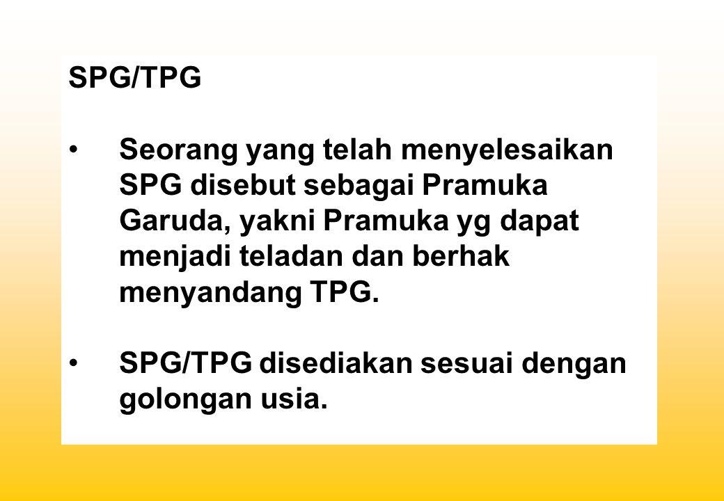 SPG/TPG Seorang yang telah menyelesaikan SPG disebut sebagai Pramuka Garuda, yakni Pramuka yg dapat menjadi teladan dan berhak menyandang TPG. SPG/TPG