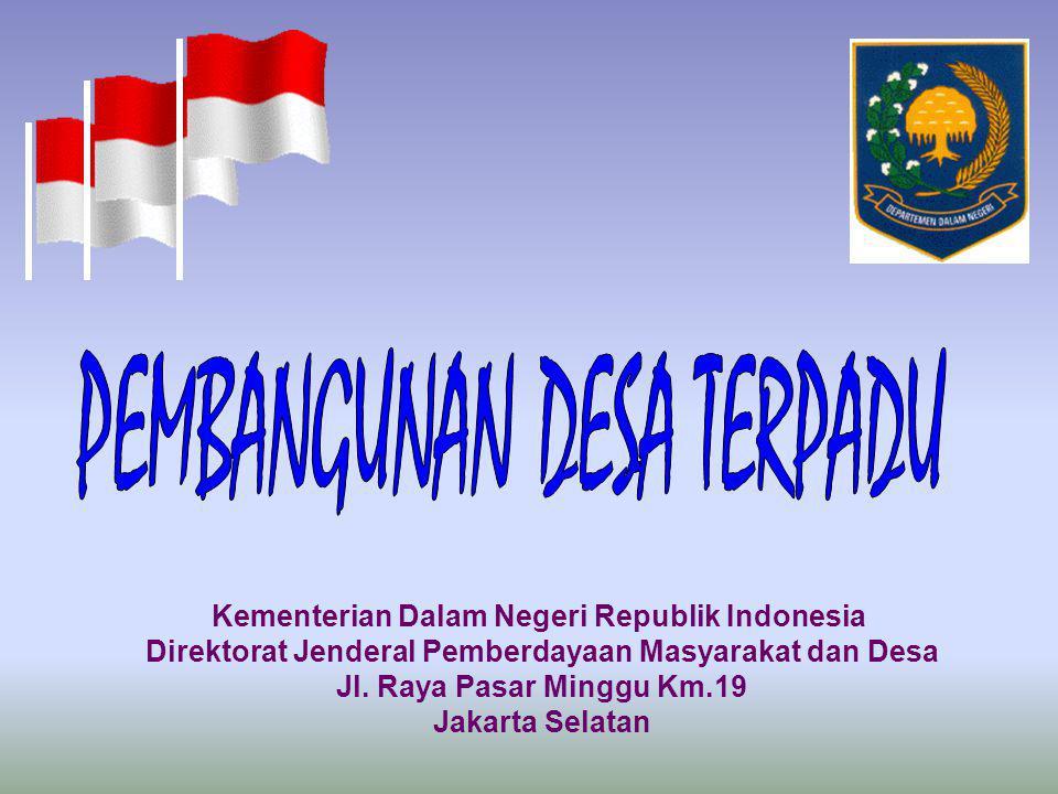 Kementerian Dalam Negeri Republik Indonesia Direktorat Jenderal Pemberdayaan Masyarakat dan Desa Jl. Raya Pasar Minggu Km.19 Jakarta Selatan
